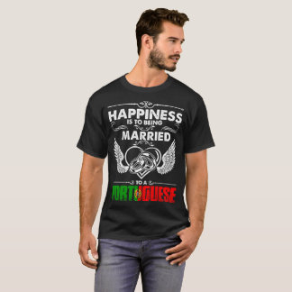 Happiness Is Being Married To A Portuguese Tshirt