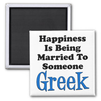 Happiness Is Being Married To Someone Greek Magnet