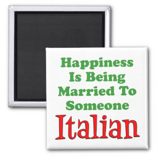 Happiness Is Being Married To Someone Italian Magnet