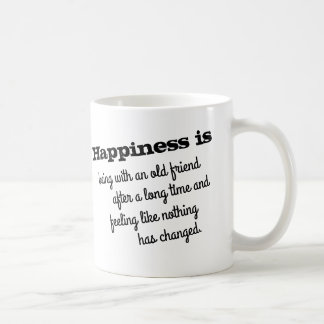 Happiness is being with an old friend Coffee Mug