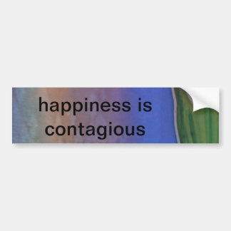 """""""Happiness is Contagious"""" Bumper Sticker"""