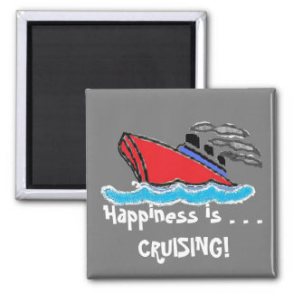 Happiness is . . .CRUISING! Square Magnet