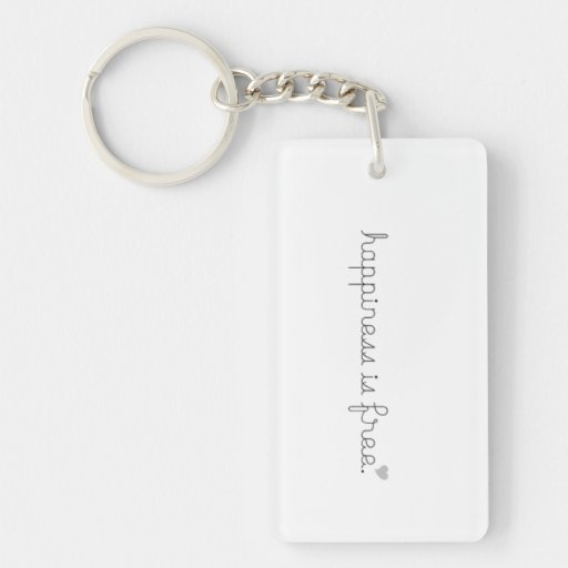Happiness is free key chain rectangle acrylic keychain