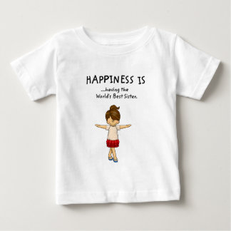 Happiness is ...Having The World's Best Sister..pn Baby T-Shirt