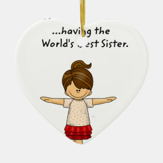 Happiness is ...Having The World's Best Sister..pn Ceramic Heart Decoration