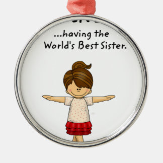 Happiness is ...Having The World's Best Sister..pn Silver-Colored Round Decoration