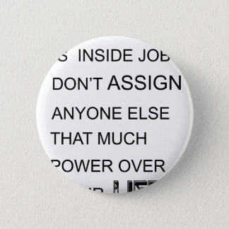 happiness is in inside job don't assign anyone  el 6 cm round badge