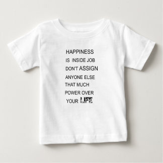 happiness is in inside job don't assign anyone  el baby T-Shirt