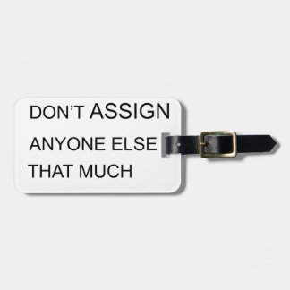 happiness is in inside job don't assign anyone  el luggage tag