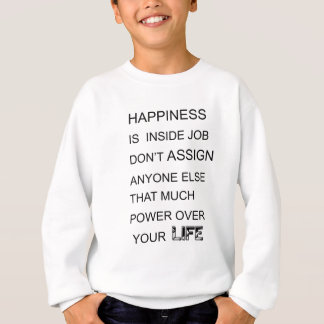 happiness is in inside job don't assign anyone  el sweatshirt