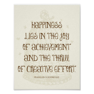 Happiness Is In the Joy of Achievement - FDR Quote Print