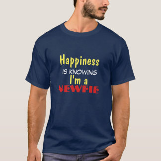 Happiness Is Knowing...Newfie Shirt