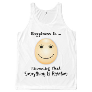 """Happiness is knowing that everything is relative"" All-Over Print Tank Top"