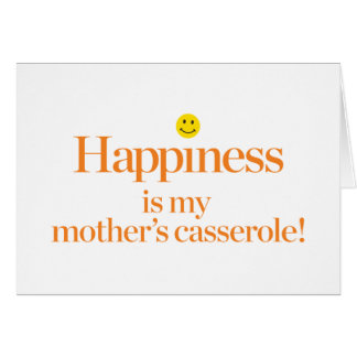 Happiness is My Mother's Casserole Card