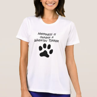Happiness Is Owning A Wheaten Terrier T-Shirt