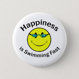 Happiness is Swimming Fast 6 Cm Round Badge