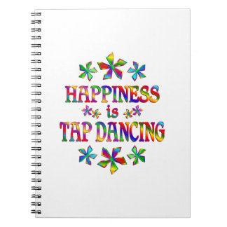 Happiness is Tap Dancing Spiral Note Book