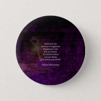 Happiness Is The Key To Success Uplifting Quote 6 Cm Round Badge