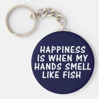 HAPPINESS IS WHEN MY HANDS SMELL LIKE FISH BASIC ROUND BUTTON KEY RING