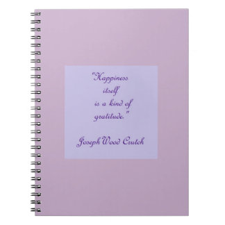 Happiness Itself Is A Kind Of Gratitude Notebook