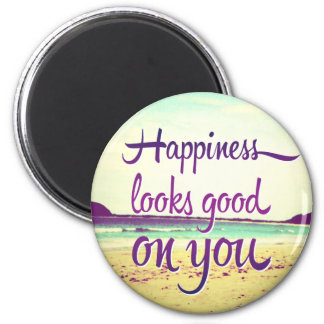 Happiness Looks Good on You 6 Cm Round Magnet