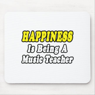 Happiness...Music Teacher Mouse Mat