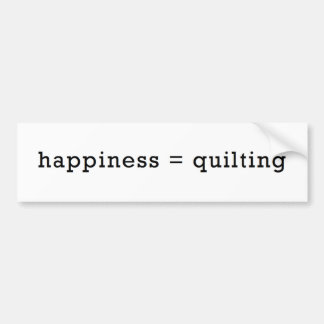 Happiness = Quilting Bumper Sticker