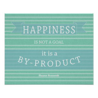 Happiness Quote Eleanor Roosevelt Inspirational Poster
