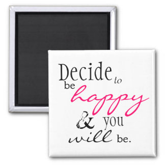"Happiness Quote Magnet - ""Decide to be happy ..."""