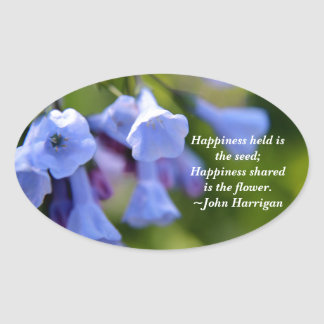 Happiness shared is a flower oval sticker