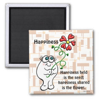 Happiness Shared Is The Flower Square Magnet