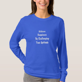 Happiness T-Shirt Happiness Challenging Aptitude