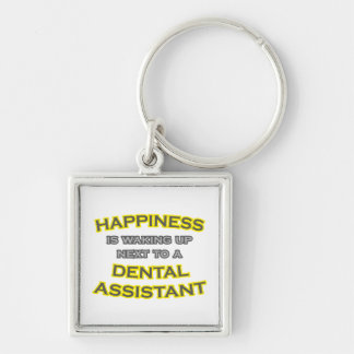 Happiness .. Waking Up .. Dental Assistant Key Ring