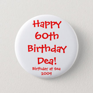 Happy60th Birthday Dea! 6 Cm Round Badge