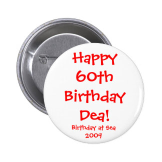 Happy60th Birthday Dea! 6 Cm Round Badge