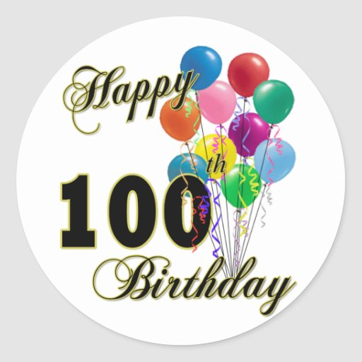 Happy 100th Birthday Gifts and Birthday Apparel Round Sticker