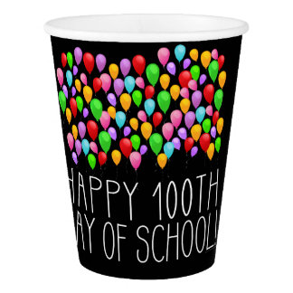 Happy 100th Day of School 100 Balloons Teacher Paper Cup