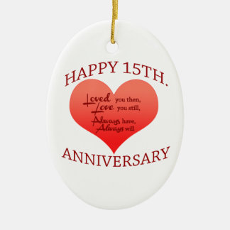 Happy 15th. Anniversary Ceramic Ornament