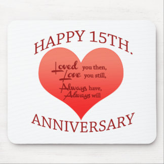 Happy 15th. Anniversary Mouse Pad