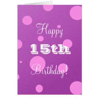 Happy 15th Birthday Card for Girl