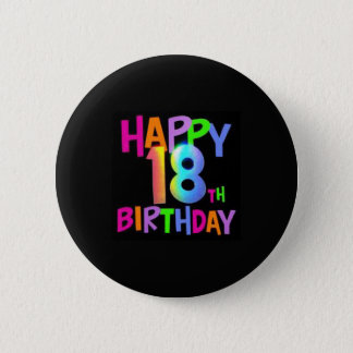 HAPPY 18TH BIRTHDAY MULTI COLOUR 6 CM ROUND BADGE