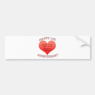 Happy 1st. Anniversary Bumper Sticker