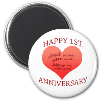 Happy 1st. Anniversary Magnet
