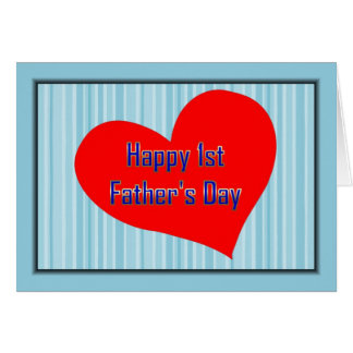 HAPPY 1ST FATHER'S DAY LOVE HEART - FIRST FATHERS GREETING CARD