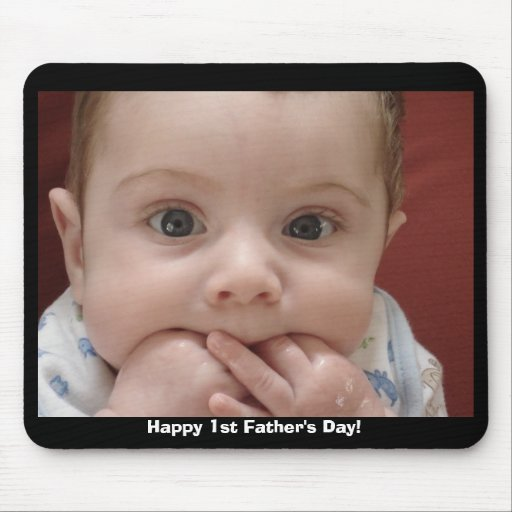 Happy 1st Father's Day! Mouse Mats