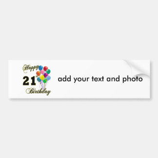 Happy 21st Birthday with Balloons Car Bumper Sticker