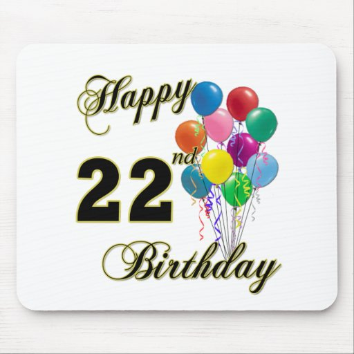 Happy 22nd Birthday with Balloons Mousepads