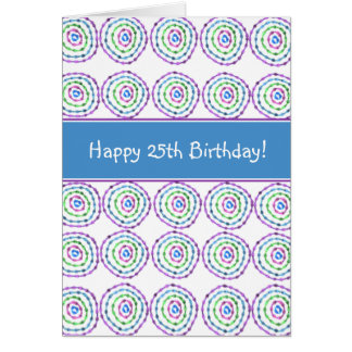 Happy 25th Birthday! Card