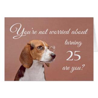 Happy 25th birthday, worried beagle card