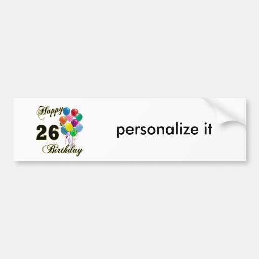 Happy 26th Birthday Gifts with Balloons Bumper Sticker